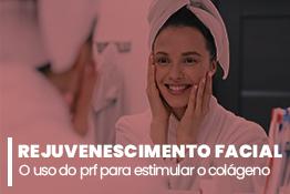 Rejuvenescimento facial: o uso do PRF para estimular o colágeno