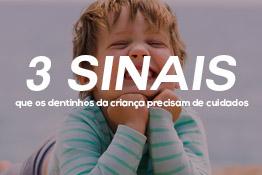 3 sinais de que os dentinhos da criança precisam de cuidados