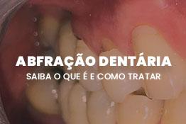 Abfração Dentária: saiba o que é e como tratar